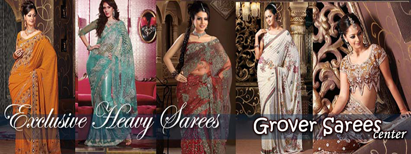 Grover Sarees Center- Exclusive collection of Indian Designer Sarees, Salwar Kameez, Bridal Designer Sarees, Wedding Sarees, Kurtis.